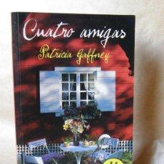 Libros de segunda mano: CUATRO AMIGAS -PATRICIA GAFFNEY***NUEVO*** . Lote 30158199