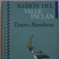 Libros de segunda mano: TIRANO BANDERAS DE RAMÓN DEL VALLE-INCLÁN - CÍRCULO DE LECTORES. Lote 30165675