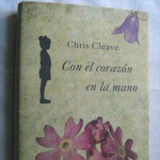 Libros de segunda mano: CON EL CORAZÓN EN LA MANO. CLEAVE, CHRIS. 2011. Lote 30241661