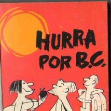 Libros de segunda mano: HURRA POR B. C. JOHNNY HART. BURU LAN EDICIONES. AÑO 1972. . Lote 30520080
