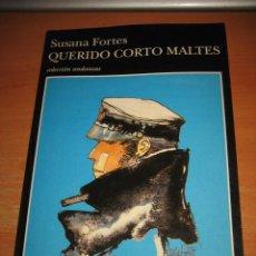 Libros de segunda mano: QUERIDO CORTO MALTES SUSANA FORTES COLECCION ANDANZAS TUSQUETS EDITORES 1994. Lote 30563952