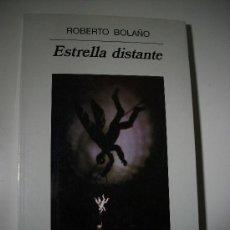 Libros de segunda mano: ROBERTO BOLAÑO 1ª EDICIÓN DE ESTRELLA DISTANTE. Lote 30626700