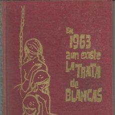Libros de segunda mano: EN 1963 AUN EXISTE LA TRATA DE BLANCAS LIS CHATERLON. Lote 30674818