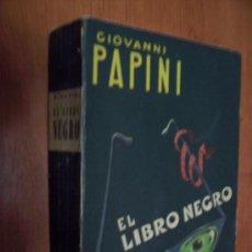Libros de segunda mano: EL LIBRO NEGRO - GIOVANNI PAPINI - ED. MUNDO MODERNO 1952. Lote 30722737