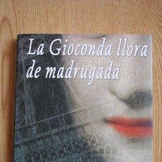 Libros de segunda mano: LA GIOCONDA LLORA DE MADRUGADA. ELVIRA DAUDET.. Lote 30772634