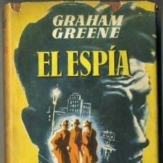 Libros de segunda mano: GRAHAM GREENE : EL ESPÍA (COLECCIÓN GIGANTE, 1962). Lote 30846080