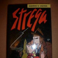 Libros de segunda mano: STREGA - ANDREW H. VACHSS 394 PAG.. Lote 30847015