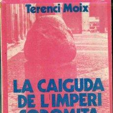 Libros de segunda mano: TERENCI MOIX : LA CAIGUDA DEL IMPERI SODOMITA - AUTÓGRAFO DEL ESCRITOR (1976) 1ª EDICIÓN - CATALÁN. Lote 30923912