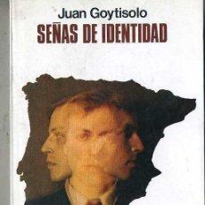 Libros de segunda mano: JUAN GOYITSOLO : SEÑAS DE IDENTIDAD (SEIX BARRAL, 1976). Lote 30988347
