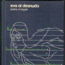 Libros de segunda mano: EVA AL DESNUDO. ELAINE MORGAN. CIRCULO DE LECTORES 1973. Lote 31007769