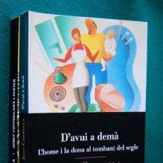Libros de segunda mano: D'AVUI A DEMA. L'HOME I LA DONA AL TOMBANT DEL SEGLE - PREMI RAMON LLULL 1997 - JOAN CORBELLA - 1997. Lote 31104061