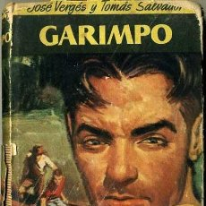 Libros de segunda mano: JOSÉ VERGÉS Y TOMÁS SALVADOR : LOS GARIMPEIROS (JOSÉ JANÉS, 1952) PRIMERA EDICIÓN. Lote 31126968
