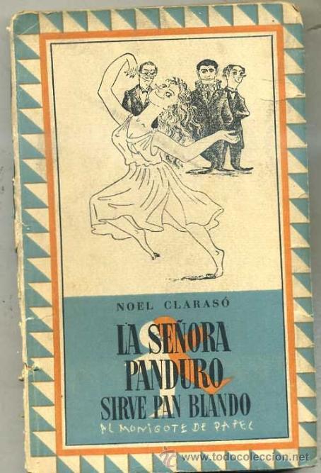 NOEL CLARASO : LA SEÑORA PANDURO SIRVE PAN BLANDO (MONIGOTE DE PAPEL, 1946) PRIMERA EDICIÓN (Libros de Segunda Mano (posteriores a 1936) - Literatura - Narrativa - Otros)