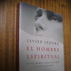 Libros de segunda mano: EL HOMBRE ESPIRITUAL / JAVIER SÁDABA / MARTÍNEZ ROCA 1999. Lote 31330032