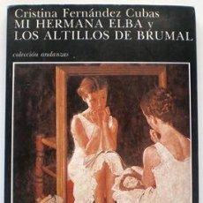 Libros de segunda mano: MI HERMANA ELBA Y LOS ALTILLOS DE BRUMAL - CRISTINA FERNÁNDEZ CUBAS - TUSQUETS (ANDANZAS) 1988. Lote 31360414