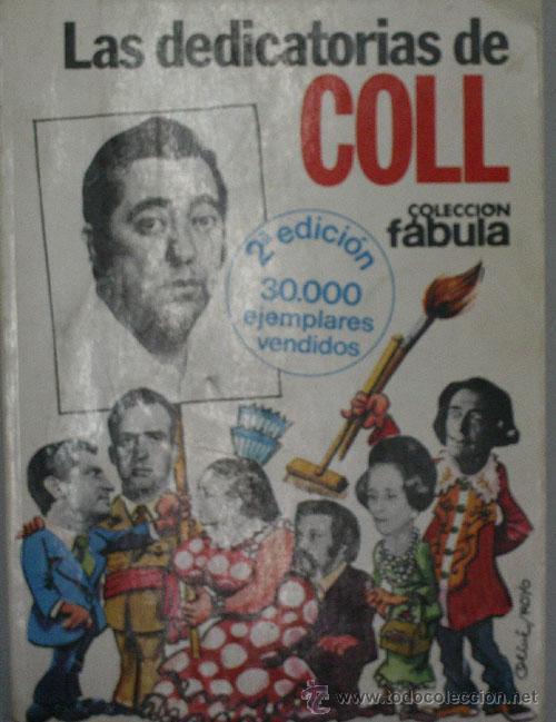 LAS DEDICATORIAS DE COLL. COLL JOSÉ LUIS. 1979 (Libros de Segunda Mano (posteriores a 1936) - Literatura - Narrativa - Otros)