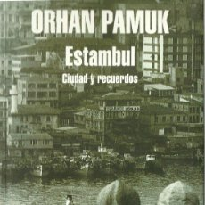 Libros de segunda mano: ESTAMBUL : CIUDAD Y RECUERDOS / ORHAN PAMUK. Lote 31523765