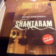 Libros de segunda mano: SHANTARAM ( GREGORY DAVID ROBERTS ) EN CATALA 2006 PRIMERA EDICIO (LB38). Lote 31589023