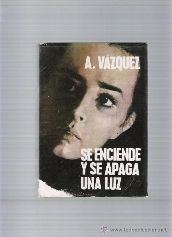 SE ENCIENDE Y SE APAGA UNA LUZ - ANGEL VAZQUEZ - PLANETA (Libros de Segunda Mano (posteriores a 1936) - Literatura - Narrativa - Otros)