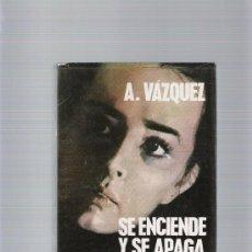 Libros de segunda mano: SE ENCIENDE Y SE APAGA UNA LUZ - ANGEL VAZQUEZ - PLANETA. Lote 31569349