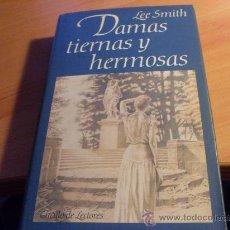 Libros de segunda mano: DAMAS TIERNAS Y HERMOSAS ( LEE SMITH ) TAPA DURA (LE4). Lote 31686672