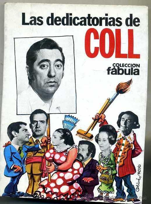 JOSÉ LUIS COLL : LAS DEDICATORIAS DE COLL (PLANETA, 1979) (Libros de Segunda Mano (posteriores a 1936) - Literatura - Narrativa - Otros)