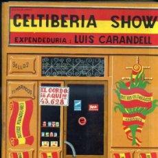 Libros de segunda mano: LUIS CARANDELL : CELTIBERIA SHOW (GUADIANA, 1971) CON AUTÓGRAFO DEL ESCRITOR. Lote 50530848