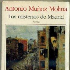 Libros de segunda mano: SANTIAGO MUÑOZ MOLINA : LOS MISTERIOS DE MADRID (SEIX BARRAL, 1993). Lote 31710753