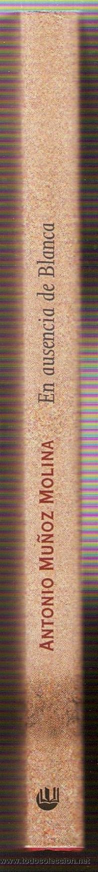 Libros de segunda mano: EN AUSENCIA DE BLANCA - DE ANTONIO MUÑOZ MOLINA - Foto 3 - 31777717
