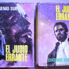 Libros de segunda mano: EUGENIO SUE: EL JUDIO ERRANTE (2 TOMOS, COMPLETO). Lote 31813228