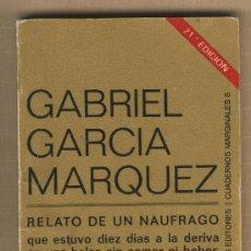 Libros de segunda mano: RELATO DE UN NÁUFRAGO. GABRIEL GARCIA MÁRQUEZ.PREMIO NOBEL 1982. TUSQUETS EDITORES.. Lote 31822526