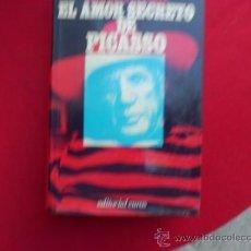 Libros de segunda mano: EL AMOR SECRETO DE PICASO 1974 L709 . Lote 31874341