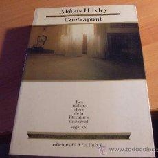 Libros de segunda mano: CONTRAPUNT ( ALDOUS HUXLEY ) EN CATALA. MILLORS OBRES LITERATURA UNIVERSAL Nº 1 PRIMERA EDICIO (LE4). Lote 32034309
