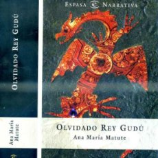 Libros de segunda mano: ANA MARÍA MATUTE : OLVIDADO REY GUDÚ (ESPASA CALPE, 1996) . Lote 32084014