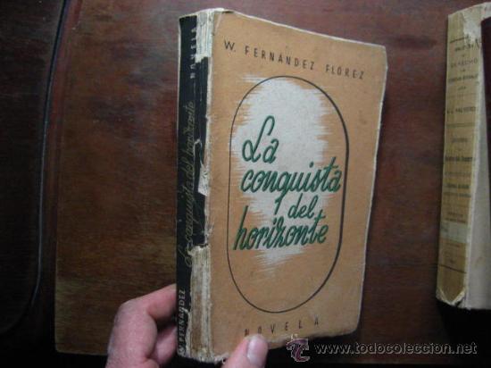 LA CONQUISTA DEL HORIZONTE, FERNANDEZ FLOREZ, ZARAGOZA LIBRERIA GENERAL 1942 ( ANTG VRA3 (Libros de Segunda Mano (posteriores a 1936) - Literatura - Narrativa - Otros)