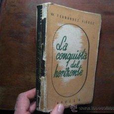 Libros de segunda mano: LA CONQUISTA DEL HORIZONTE, FERNANDEZ FLOREZ, ZARAGOZA LIBRERIA GENERAL 1942 ( ANTG VRA3. Lote 32105275