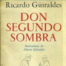 Libros de segunda mano: GÜIRALDES : DON SEGUNDO SOMBRA - EDICIÓN ILUSTRADA, NUMERADA Y FIRMADA POR LA VIUDA DEL AUTOR. Lote 32211641