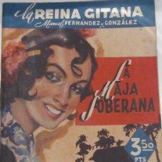 Libros de segunda mano: LA REINA GITANA I. LA MAJA SOBERANA MANUEL FERNÁNDEZ Y GONZÁLEZ FELIPE GONZÁLEZ ROJAS AÑO 1942. Lote 32330637