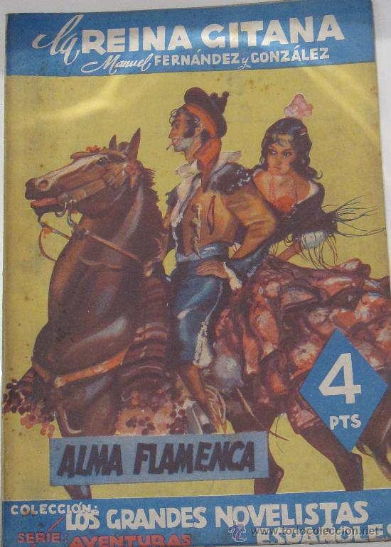 LA REINA GITANA II. ALMA FLAMENCA MANUEL FERNÁNDEZ Y GONZÁLEZ FELIPE GONZÁLEZ ROJAS AÑO 1942 (Libros de Segunda Mano (posteriores a 1936) - Literatura - Narrativa - Otros)