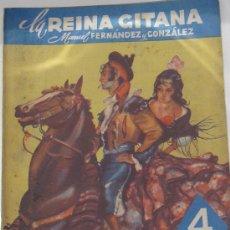 Libros de segunda mano: LA REINA GITANA II. ALMA FLAMENCA MANUEL FERNÁNDEZ Y GONZÁLEZ FELIPE GONZÁLEZ ROJAS AÑO 1942. Lote 32330684