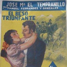 Libros de segunda mano: JOSE Mª EL TEMPRANILLO IV. EL BESO TRIUNFANTE MANUEL FERNÁNDEZ Y GONZÁLEZ FELIPE GONZÁLEZ ROJAS 1943. Lote 32330798