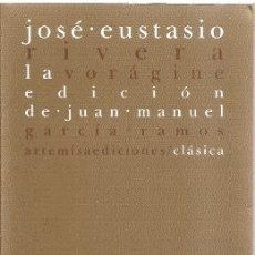 Livros em segunda mão: JOSÉ EUSTASIO RIVERA: LA VORÁGINE (ARTEMISA, 2006. 21X14 CM. 316 PG.). Lote 32331658