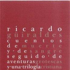 Livros em segunda mão: RICARDO GÜIRALDES: CUENTOS DE MUERTE Y DE SANGRE (ARTEMISA, 2006. 21X14 CM. 140 PG.). Lote 32331691