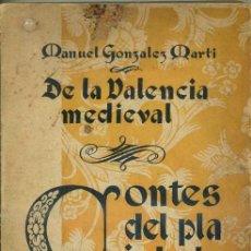 Libros de segunda mano: M. GONZÁLEZ MARTÍ : DE LA VALENCIA MEDIEVAL CONTES DEL PLA I DE LA MUNTANYA (1947) EN CATALÁN . Lote 32352858