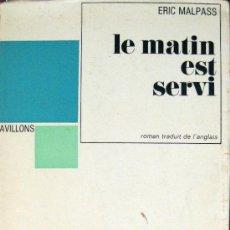Libros de segunda mano: ÉRIC MALPASS. LE MATIN EST SERVI. Lote 32364073