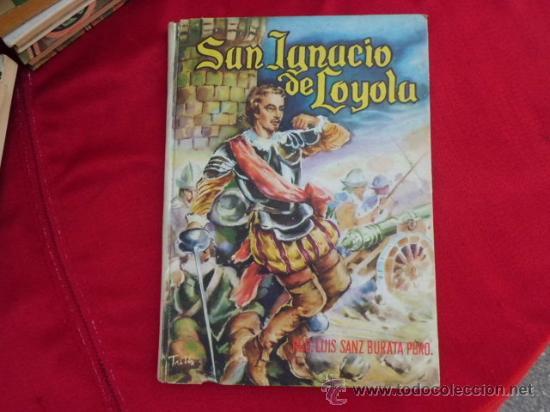 SAN IGNACIO DE LOYOLA DR. LUIS SANZ BURATA, PBRO. 1961 L-915 (Libros de Segunda Mano (posteriores a 1936) - Literatura - Narrativa - Otros)