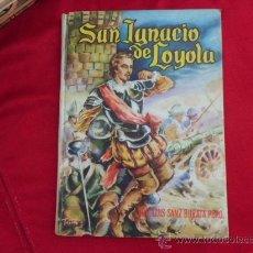 Libros de segunda mano: SAN IGNACIO DE LOYOLA DR. LUIS SANZ BURATA, PBRO. 1961 L-915. Lote 32419185