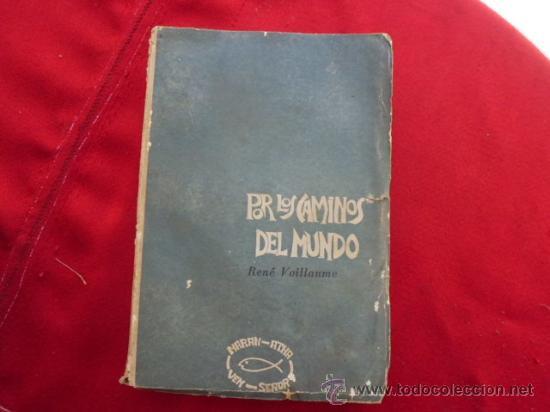 LIBRO POR LOS CAMINOS DEL MUNDO RENE VOLLAUME L-935 (Libros de Segunda Mano (posteriores a 1936) - Literatura - Narrativa - Otros)