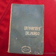 Libros de segunda mano: LIBRO POR LOS CAMINOS DEL MUNDO RENE VOLLAUME L-935. Lote 32421689