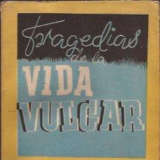 Libros de segunda mano: LIBRO-TRAGEDIAS DE LA VIDA VULGAR-W. FERNANDEZ FLOREZ-EDIT.GENERAL-1942-NOVELA HUMOR. Lote 32528398
